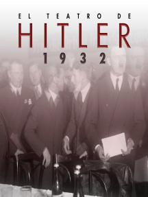 El teatro de Hitler. 1932