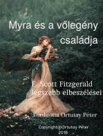 Myra és a vőlegény családja F.Scott Fitzgerald legszebb elbeszélései Fordította Ortutay Péter
