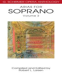 Arias for Soprano, Volume 2: G. Schirmer Opera Anthology