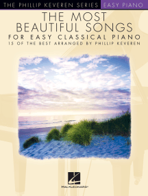 The Most Beautiful Songs for Easy Classical Piano: arr. Phillip Keveren The Phillip Keveren Series Easy Piano