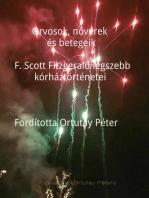 Orvosok, nővérek és betegeik F. Scott Fitzgerald legszebb kórháztörténetei Fordította Ortutay Péter
