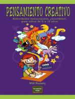 Pensamiento creativo: Actividades estimulantes, ¡increíbles!, para niños de 6 a 12 años