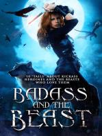 Badass and the Beast