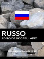 Livro de Vocabulário Russo: Uma Abordagem Focada Em Tópicos
