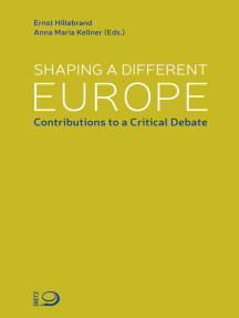 Shaping a different Europe: Contributions to a Critical Debate