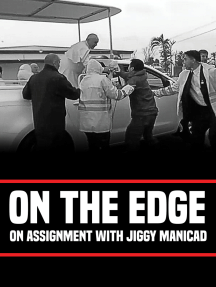 On the Edge: On Assignment with Jiggy Manicad