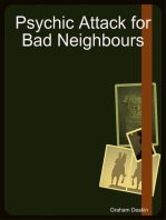 Psychic Attack for Bad Neighbours