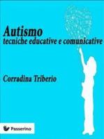 Autismo: Tecniche educative e comunicative