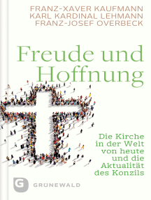 Freude und Hoffnung: Die Kirche in der Welt von heute und die Aktualität des Konzils