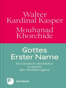 Gottes Erster Name: Ein islamisch-christliches Gespräch über Barmherzigkeit