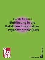 Einführung in die Katathym Imaginative Psychotherapie (KIP)