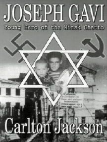 Joseph Gavi: Young Hero of the Minsk Ghetto