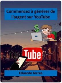 Commencez à générer de l'argent sur YouTube
