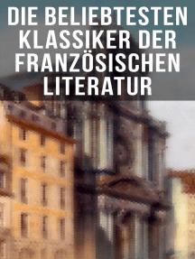Die beliebtesten Klassiker der französischen Literatur: Der Graf von Monte Christo, Der Glöckner von Notre-Dame, Madame Bovary, Bel Ami…