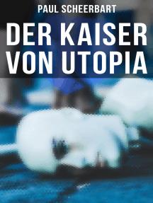 Der Kaiser von Utopia: Klassiker der utopisch-phantastischen Literatur