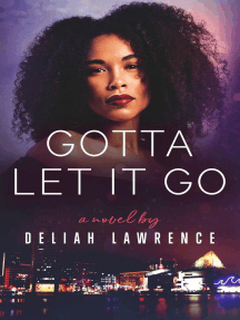 Gotta Let It Go: The Gotta Series, #1