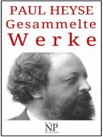 Paul Heyse – Gesammelte Werke
