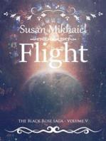 Flight (The Black Rose Saga V)