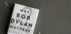 A Classics Professor Explains 'Why Bob Dylan Matters'