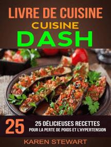 Livre de Cuisine: Dash: 25 Délicieuses Recettes: Pour la Perte de Poids et l'Hypertension