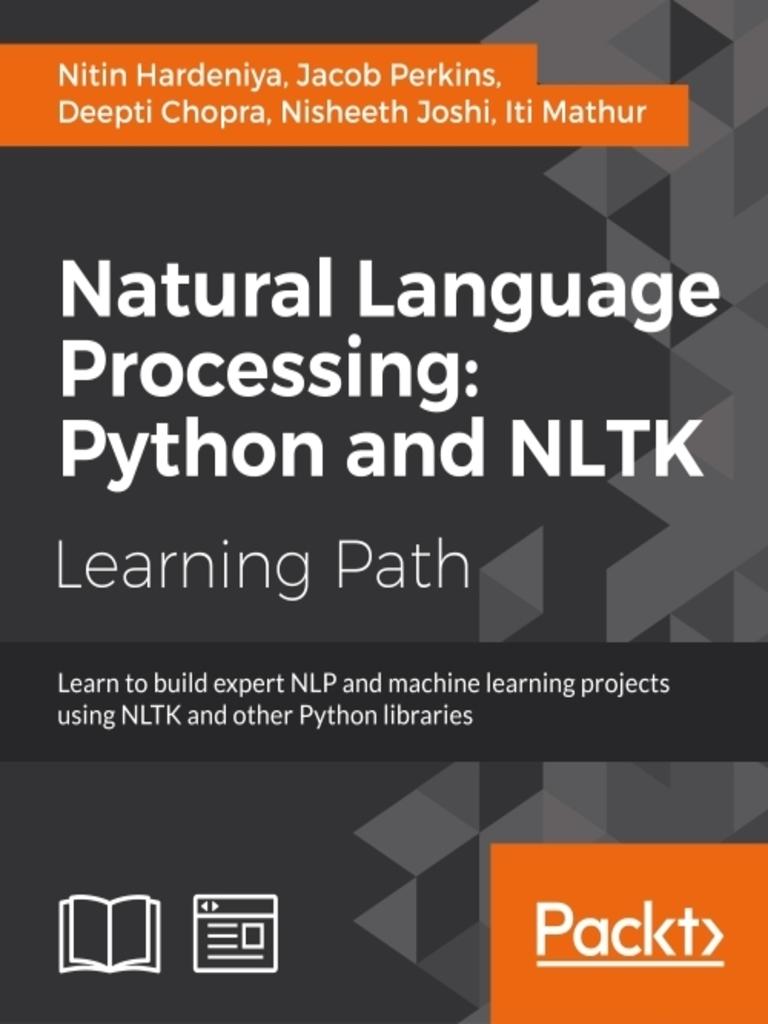Natural Language Processing: Python and NLTK by Jacob Perkins, Nitin  Hardeniya, and Deepti Chopra - Read Online