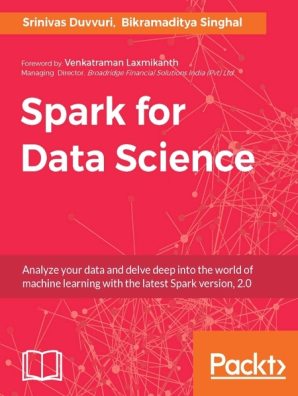 Spark for Data Science by Srinivas Duvvuri and Bikramaditya Singhal - Read  Online