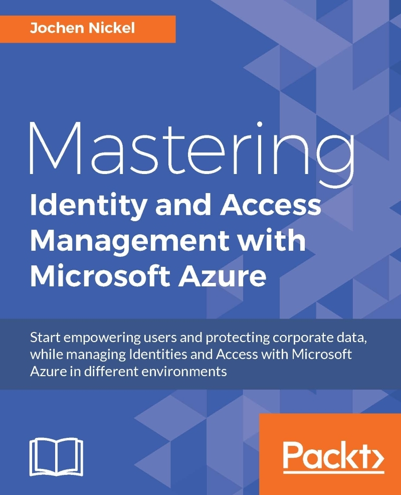 Mastering Identity and Access Management with Microsoft Azure by Jochen  Nickel - Book - Read Online