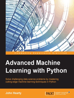 Advanced Machine Learning with Python by John Hearty - Read Online
