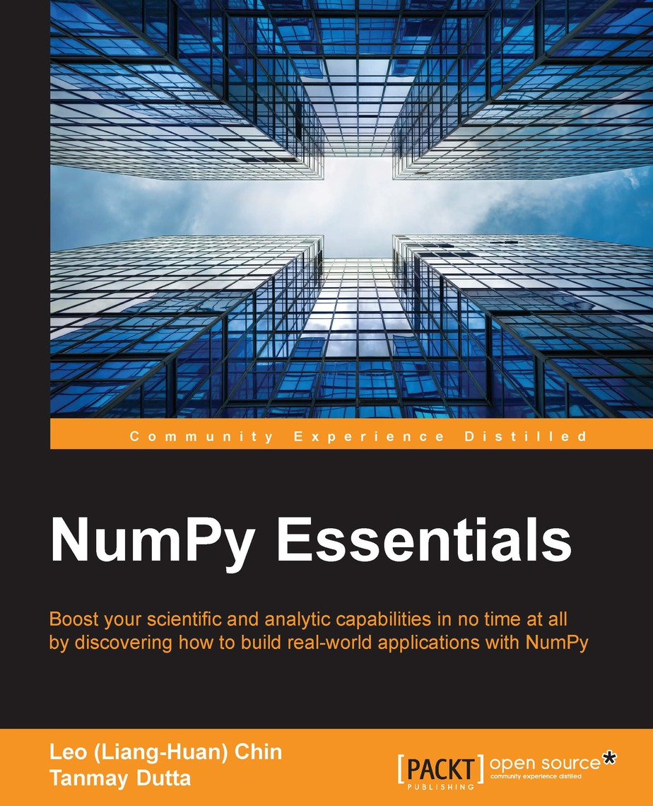 NumPy Essentials by Leo (Liang-Huan) Chin and Tanmay Dutta - Read Online