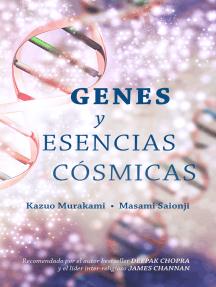 Genes y Esencias Cósmicas