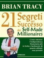 I 21 segreti del successo dei Self-Made Millionaires