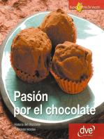 Pasión por el Chocolate. Historia del chocolate. Sabrosas recetas