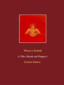A. Pike: Morals and Dogma I.: German Edition by Werner J. Kraftsik