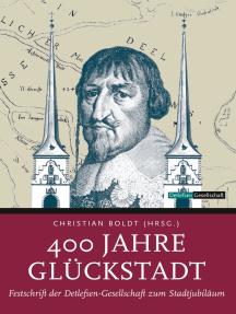 400 Jahre Glückstadt: Festschrift der Detlefsen-Gesellschaft zum Stadtjubiläum