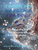 A Good Job He Varied the Tone - A Treatise on the Actualisation of Life and Matter