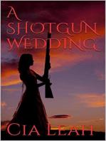 A Shotgun Wedding