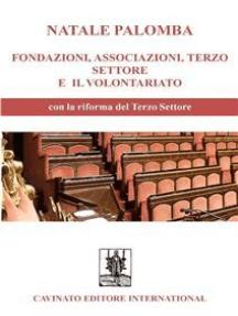 Fondazioni, Associazioni, Terzo Settore e il Volontariato