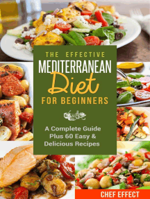 The Effective Mediterranean Diet for Beginners: A Complete Guide Plus 60 Easy & Delicious Recipes