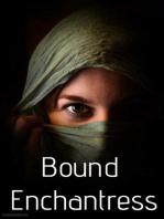 Bound Enchantress