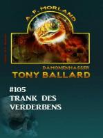 Tony Ballard #105 - Trank des Verderbens