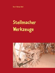 """Stellmacher Werkzeuge: Eine Sammlung """"Guckst Du"""""""