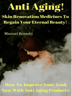 Anti Aging - Skin Renovation Medicines To Regain Your Eternal Beauty! How To Improve Your Look Now With Anti Aging Products!