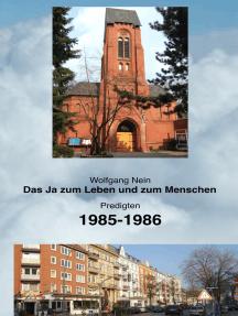 Das Ja zum Leben und zum Menschen, Band 11: Predigten 1985-1986