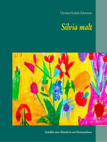 Silvia malt: Gemälde einer Künstlerin mit Downsyndrom