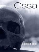 Ossa, primo episodio