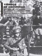 Tiempos de oscuridad: Historia de los golpes de Estado en América Latina