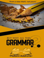 But Why All This Grammar
