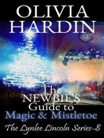 The Newbie's Guide to Magic & Mistletoe