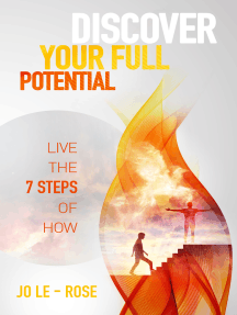 Discover Your Full Potential: Live the 7 Steps of How
