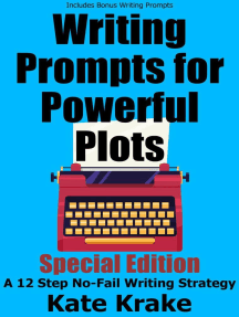 Writing Prompts for Powerful Plots Special Edition: A 12 Step No-Fail Writing Strategy (with bonus writing prompts): How to Be A Writer
